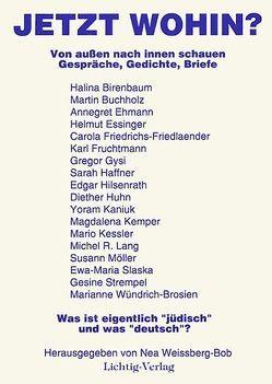 Jetzt wohin? von Birenbaum,  Halina, Buchholz,  Martin, Fruchtmann,  Karl, Weissberg-Bob,  Nea