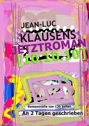 Jetztroman [10.10.10] von Klausens,  Jean-Luc