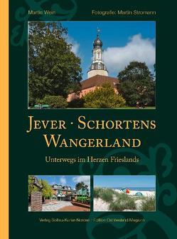 Jever, Schortens und das Wangerland von Stromann,  Martin, Wein,  Martin