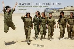 Jewish Girls in Uniform von Akstinat,  Simon