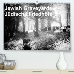 Jewish Gravyards / Jüdische Friedhöfe (Premium, hochwertiger DIN A2 Wandkalender 2021, Kunstdruck in Hochglanz) von H. Hoernig,  Walter
