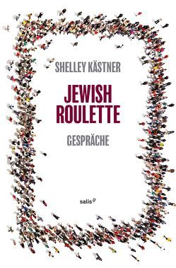 Jewish Roulette von Kästner,  Shelley