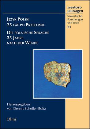 Język Polski – 25 lat po Przełomie Die polnische Sprache – 25 Jahre nach der Wende von Scheller-Boltz,  Dennis