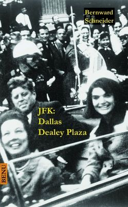 JFK: Dallas Dealey Plaza von Schneider,  Bernward