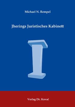 Jherings Juristisches Kabinett von Rempel,  Michael N.