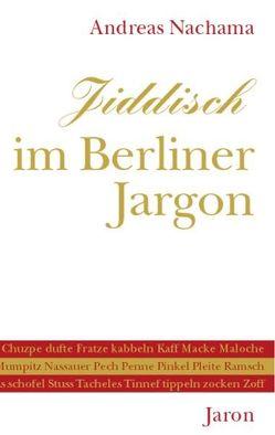 Jiddisch im Berliner Jargon von Nachama,  Andreas