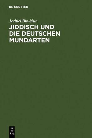 Jiddisch und die deutschen Mundarten von Bin-Nun,  Jechiel