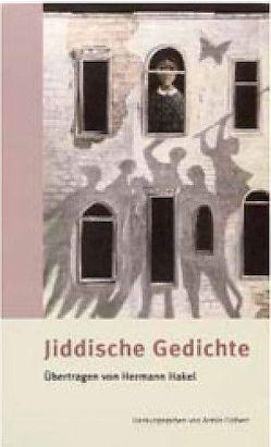 Jiddische Gedichte des 20. Jahrhunderts von Eidherr,  Armin, Hakel,  Hermann