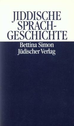 Jiddische Sprachgeschichte von Simon,  Bettina