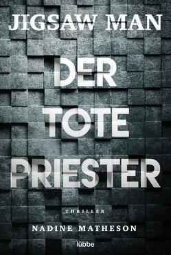 Jigsaw Man – Der tote Priester von Matheson,  Nadine, Schumacher,  Rainer