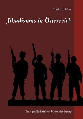 Jihadismus in Österreich von Hahn,  Markus