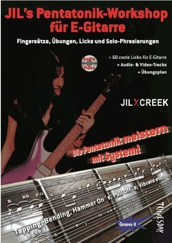 Jil's Pentatonik Workshop für E-Gitarre – mit CD+ (Audio/Video) von Creek,  Jil Y., Tunesday Musikverlag