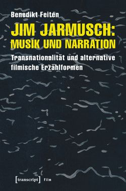 Jim Jarmusch: Musik und Narration von Feiten,  Benedikt