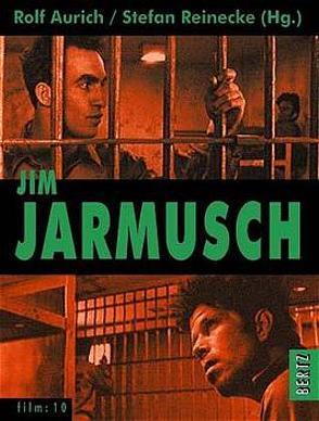 Jim Jarmusch von Aurich,  Rolf, Diederichsen,  Diedrich, Göttler,  Fritz, Kilb,  Andreas, Lueken,  Verena, Reinecke,  Stefan, Seeßlen,  Georg