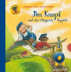 Jim Knopf und der fliegende Teppich von Ende,  Michael, Lyne,  Charlotte, Tripp,  F J, Weber,  Mathias