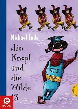 Jim Knopf und die Wilde 13 von Ende,  Michael, Tripp,  F J, Weber,  Mathias
