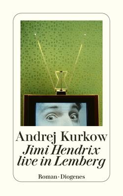 Jimi Hendrix live in Lemberg von Grebing,  Sabine, Kurkow,  Andrej, Marx,  Johanna