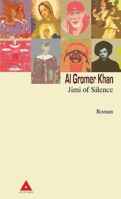 Jimi of Silence von Gromer Khan,  Al