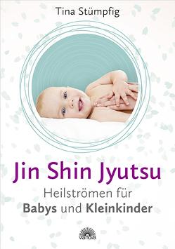 Jin Shin Jyutsu – Heilströmen für Babys und Kleinkinder von Stümpfig,  Tina