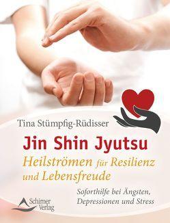 Jin Shin Jyutsu – Heilströmen für Resilienz und Lebensfreude von Stümpfig-Rüdisser,  Tina