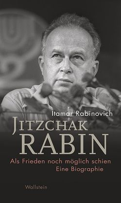 Jitzchak Rabin von Brenner,  Michael, Lutosch,  Heide, Rabinovich,  Itamar