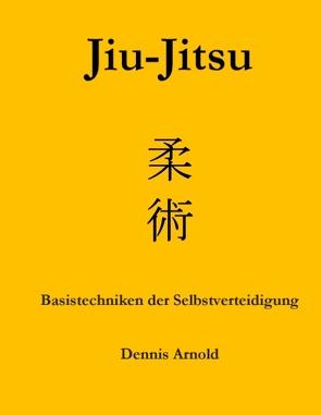 Jiu-Jitsu von Arnold,  Dennis