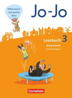 Jo-Jo Lesebuch – Allgemeine Ausgabe – Neubearbeitung 2016 / 3. Schuljahr – Arbeitsheft Lesestrategien von Eder,  Katja, Glatz,  Tanja, Wörner,  Martin