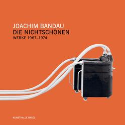 Joachim Bandau. Werkverzeichnis 1967-1974. Die Nichtschönen von Filipovic,  Elena, Wagner,  Renate