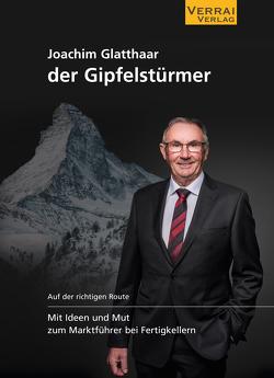 Joachim Glatthaar der Gipfelstürmer von Glatthaar,  Joachim