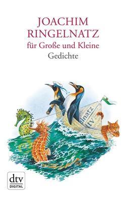 Joachim Ringelnatz für Große und Kleine von Michl,  Reinhard, Ringelnatz,  Joachim, Stolzenberger,  Günter