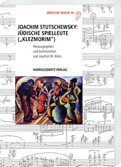 """Joachim Stutschewsky: Jüdische Spielleute (""""Klezmorim"""") von Klein,  Joachim M."""