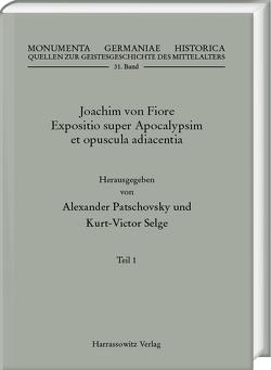 Joachim von Fiore, Expositio super Apocalypsim et opuscula adiacentia. Teil 1: Expositio super Bilibris tritici etc. (Apoc. 6, 6) von Patschovsky,  Alexander, Selge,  Kurt-Victor