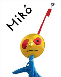 Joan Miró. Welt der Monster von Blümel,  Patrick, Kaeppelin,  Olivier, Maeght,  Adrien, Pech,  Jürgen, Sommer,  Achim, Wilhelm,  Jürgen