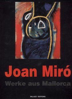 Joan Miró. Werke aus Mallorca von Belgin,  Tayfun, Fageda Aubert,  Joan, Larrosa,  Aurelio T, Miró,  Emilio F, Schott,  Olivia
