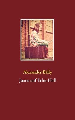 Joana auf Echo-Hall von Bálly,  Alexander