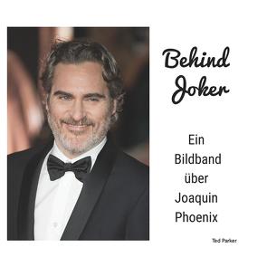 Joaquin Phoenix von Parker,  Ted