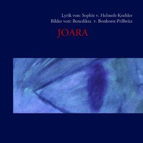JOARA von Bonhorst-Prillwitz,  Benedikta v., Helmolt-Koehler,  Sophie v.