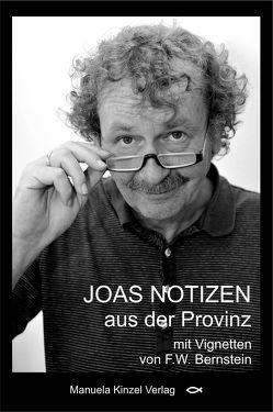 JOAS NOTIZEN aus der Provinz von Bernstein,  F W, Fischer-Bucher,  Annerose, Schmid,  Joachim