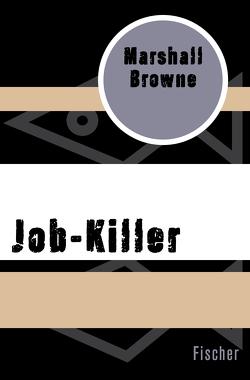 Job-Killer von Browne,  Marshall, Podlech-Reisse,  Gisela