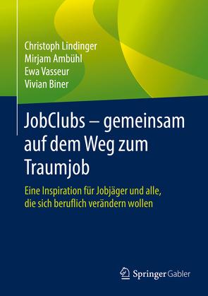 JobClubs – gemeinsam auf dem Weg zum Traumjob von Ambühl,  Mirjam, Biner,  Vivian, Lindinger,  Christoph, Vasseur,  Ewa
