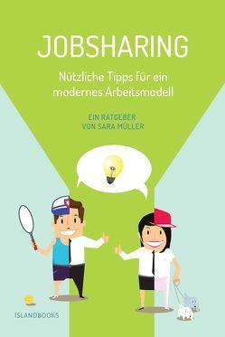 Jobsharing. Nützliche Tipss für ein modernes Arbeitsmodell von Müller,  Sara, Seidel,  Marc Philip