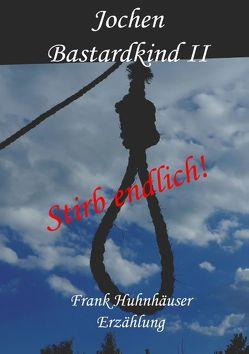 Jochen – Bastardkind II von Huhnhäuser,  Frank
