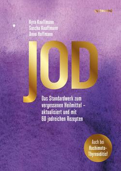 Jod – Schlüssel zur Gesundheit von Hoffmann,  Anno, Kauffmann,  Kyra, Kauffmann,  Sascha