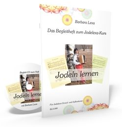 Jodeln lernen mit Jodelexa von Lexa,  Barbara