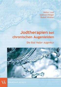 Jodtherapien bei chronischen Augenleiden von Loos,  Walter, Rieger,  Gebhard, Winkler,  Rudolf