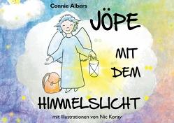 Jöpe mit dem Himmelslicht von Albers,  Connie, Koray,  Nic, Schindler,  Manfred