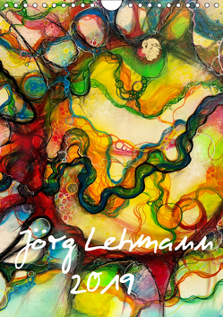 Jörg Lehmann (Wandkalender 2019 DIN A4 hoch) von Lehmann,  Joerg
