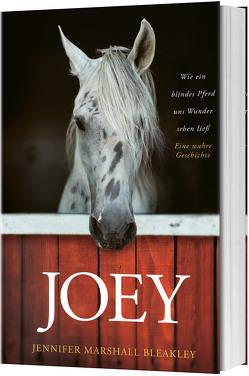 Joey – Wie ein blindes Pferd uns Wunder sehen ließ von Marshall Bleakley,  Jennifer, Nietzke,  Eva-Maria