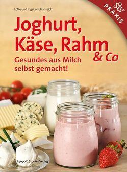 Joghurt, Käse, Rahm & Co von Hanreich,  Ingeborg, Hanreich,  Lotte