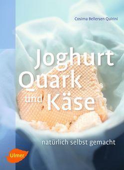 Joghurt, Quark und Käse von Bellersen Quirini,  Cosima